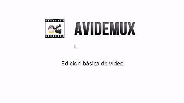 Avidemux, edición básica de vídeo