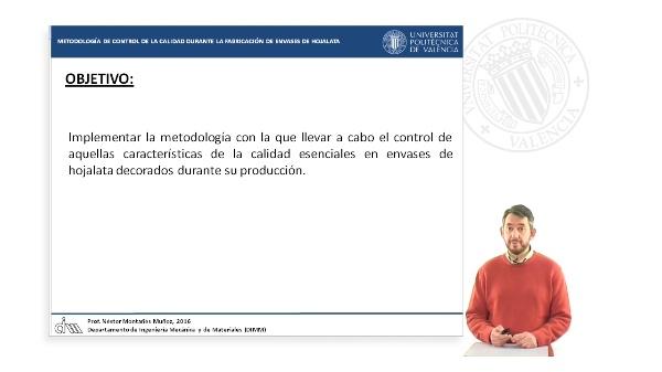 METODOLOGÍA DE CONTROL DE LA CALIDAD EN LOS PROCESOS DE FABRICACIÓN DE ENVASES DECORADOS DE HOJALATA.