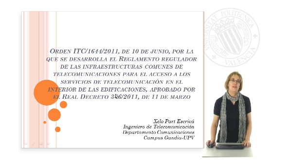 Presentación Orden ITC/1644/2011, de 10 de junio, por la que se desarrolla el Reglamento regulador de las infraestructuras comunes de telecomunicaciones