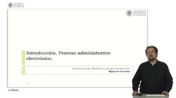 Introducción. Proceso administrativo electrónico.