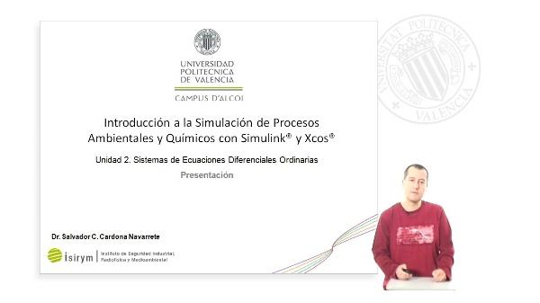 Presentación Unidad 2. Introducción a la Simulación de Procesos Ambientales y Químicos con Simulink¿ y Xcos¿