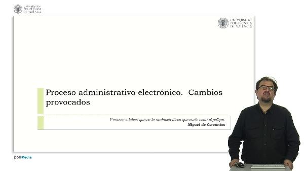 Proceso administrativo electrónico. Cambios provocados