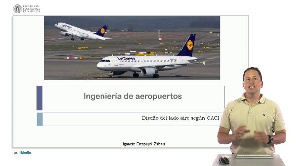 Ingeniería aeroportuaria. Diseño del lado aire según OACI. Presentación del curso