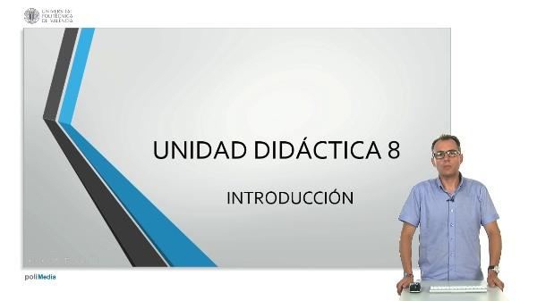 Unidad didactica 8. Introduccion
