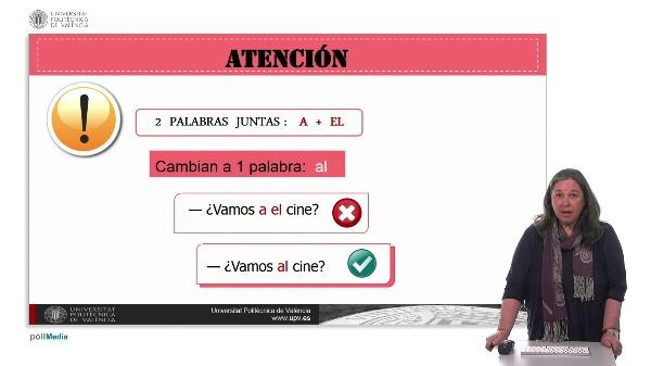 Atención. a + el = al.