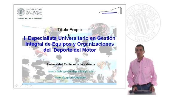 Titulo propio. Especialista Universitario en Gestión Integral de Equipos y Organizaciones del Deporte del Motor.
