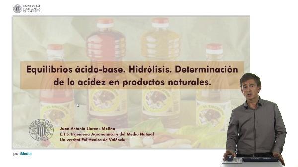 Equilibrio ácido-base. Hidrólisis. Determinación de la cides en productos naturales.