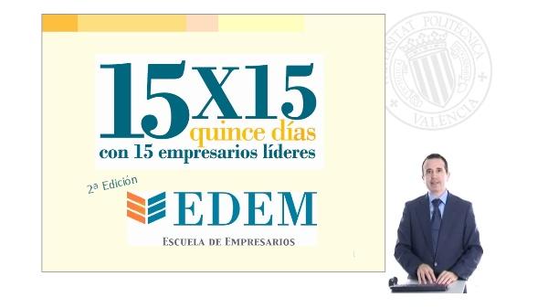 15x15 quince dias con 15 empresarios líderes(2ªEdición).EDEM:Escuela de Empresarios