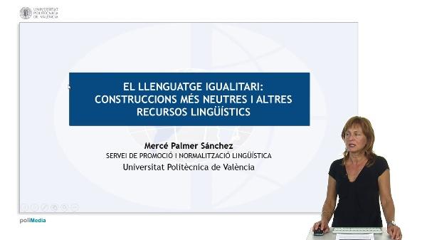LLENGUATGE IGUALITARI: construccions més neutres i altres recursos lingüístics