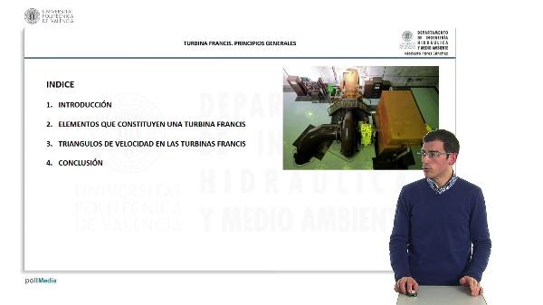 La Turbina Francis. Principios Generales