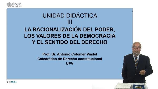 La racionalizacion del poder, los valores de la democracia y el sentido del derecho.
