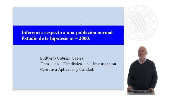 Inferencia respecto a una población normal. Estudio de la hipótesis m=2000