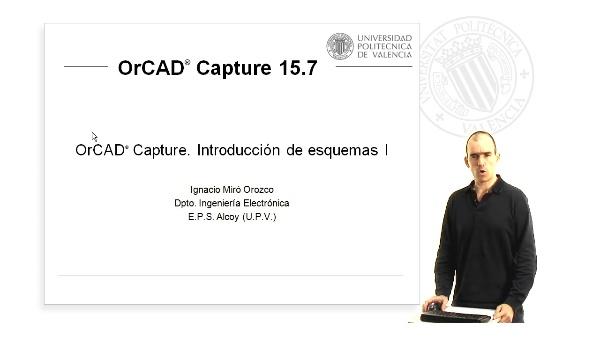 OrCAD Capture. Introducción de esquemas I
