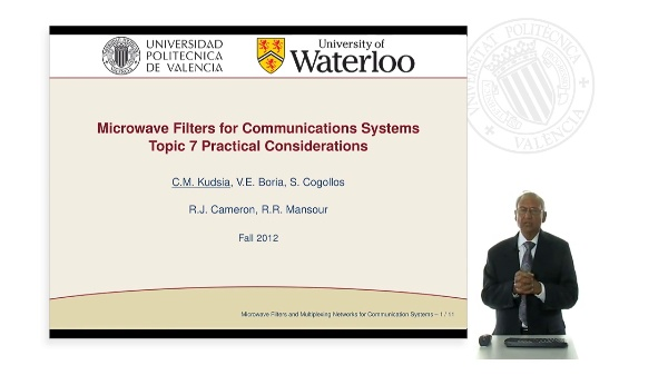 Microwave Filters for Communications Systems. Topic 7 Practical Considerationspic 1 The System Perspectiveourse Outline & Highlights