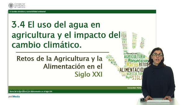 El uso del agua en la agricultura y el impacto del cambio climático.