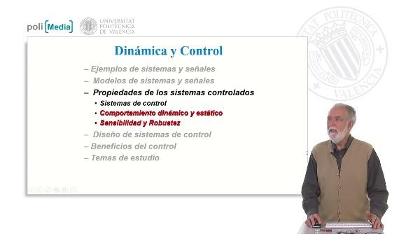 Propiedades de los sistemas controlados. Comportamiento dinámico y estático. Sensibilidad y Robustez