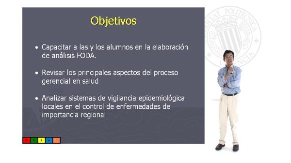 Análisis de Fortalezas, Oportunidades, Debilidades y Amenazas en sistemas de salud; el proceso gerencial en salud; sistemas de vigilancia epidemiológica