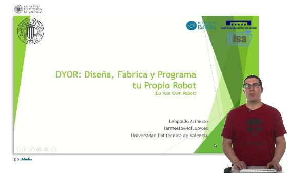 DYOR: Diseña, Fabrica y Programa tu Propio Robot