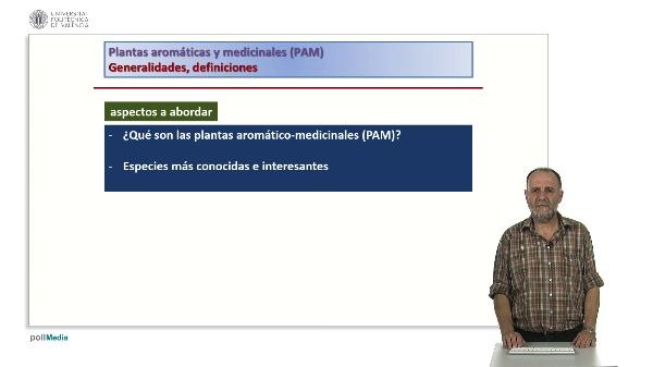 Plantas aromáticas y medicinales (PAM) Generalidades, definiciones