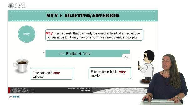 Muy + adjetivo/adverbio