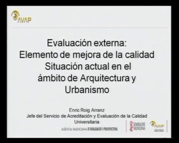 Comunicación: Enric Roig Arranz. La evaluación externa como elemento de mejora de la calidad del servicio de educación superior