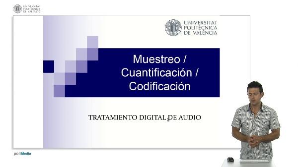 Muestreo / Cuantificacion / Codificacion