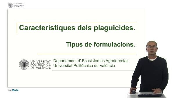 Característiques dels plaguicides. Tipus de formulacions
