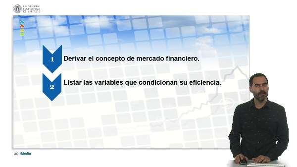 U.1. El sistema financiero. 6 Mercados financieros. 6.1. Definición y características.