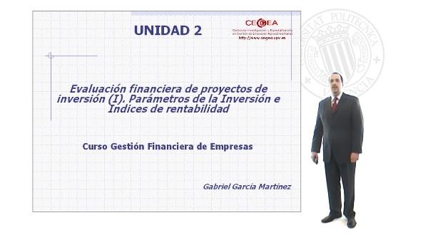 Evaluación Financiera de Proyectos de Inversión (I).Parámetros de la Inversión e Indices de Rentabilidad