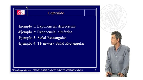 Transformada de Fourier de Tiempo discreto: EJEMPLOS DE CÁLCULO DE TRANSFORMADAS