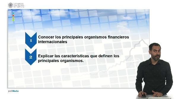 U.1. El sistema financiero. 7. Organismos financieros. 7.2. Internacionales.