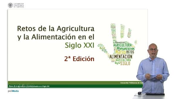 Retos de la agricultura y la alimentación en el Siglo XXI. Presentación de la 2ª Edición.