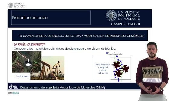 FUNDAMENTOS DE LA OBTENCIÓN, ESTRUCTURA Y MODIFICACIÓN DE MATERIALES POLIMÉRICOS: Presentación curso