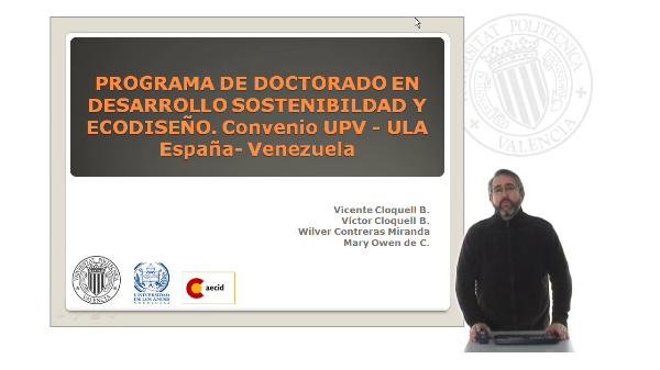 Programa de doctorado en desarrollo sontenibilidad y ecodiseño. Convenio UPV - ULA. España - Venezuela
