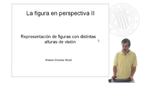 La figura humana en perpectiva. Representación de figuras con distintas alturas de visión
