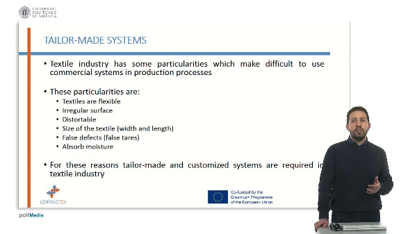System and developments tailor-made for textile and weaving.
