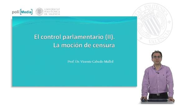 El control parlamentario (II). La moción de censura