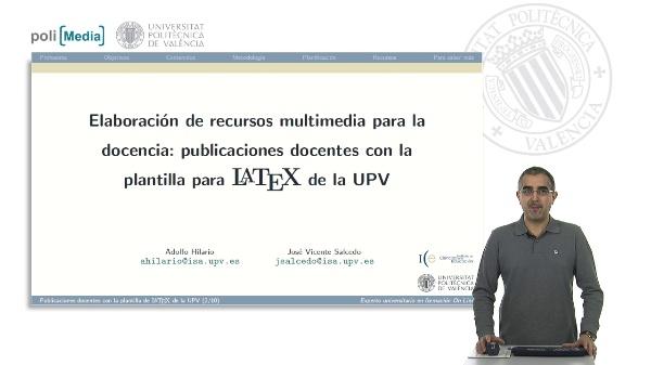 Elaboración de recursos multimedia para la docencia: publicaciones docentes con la plantilla para LaTeX de la UPV