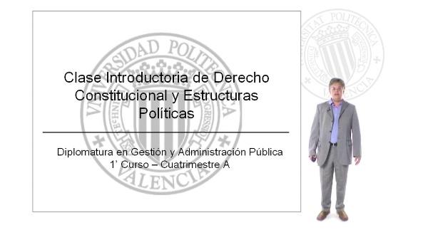 Clase Introductoria de Derecho Constitucional y Estructuras Políticas