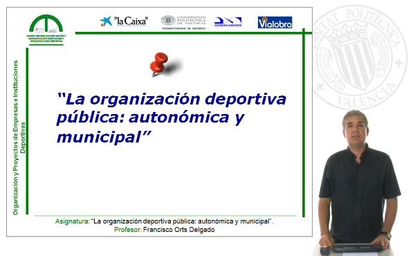 La organización deportiva pública: Autonómica y Municipal