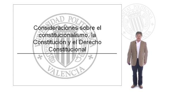 Consideraciones sobre el constitucionalismo, la constitución y el derecho constitucional