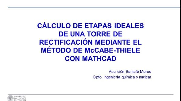 CÁLCULO DE ETAPAS IDEALES DE UNA TORRE DE RECTIFICACIÓN MEDIANTE EL MÉTODO DE McCABE-THIELE CON MATHCAD