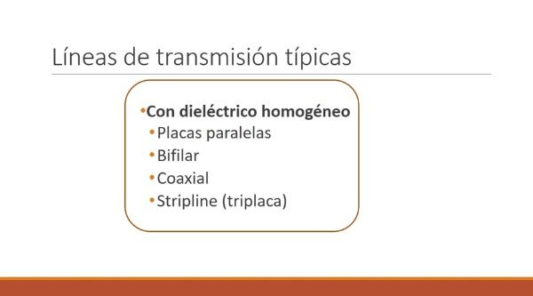 Fundamentos de transmisión. Tema 4.6.2. Líneas de transmisión típicas. Con dieléctrico homogéneo.