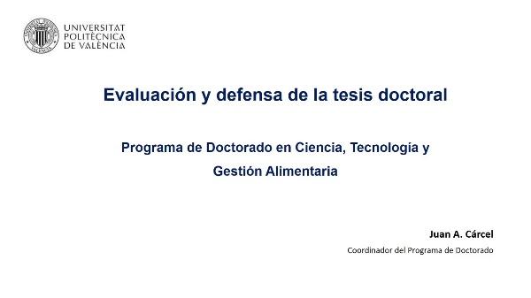 Evaluación y defensa de la tesis doctoral - Programa en Ciencia, Tecnología y Gestión Alimentaria
