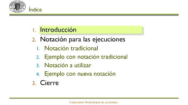 Consistencia: Notación en ejecuciones.