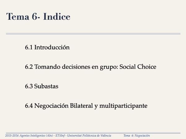 Ain (Agentes Inteligentes) - Tema 6 - Negociación - Secciones 1 y 2