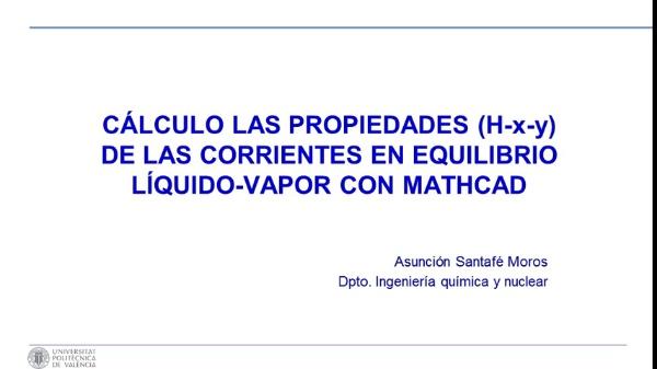 CÁLCULO LAS PROPIEDADES (H-x-y) DE LAS CORRIENTES EN EQUILIBRIO LÍQUIDO-VAPOR CON MATHCAD