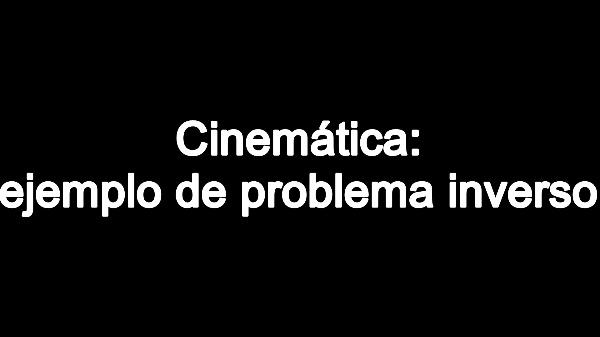 Cinemática 4. Ejemplo problema inverso. C
