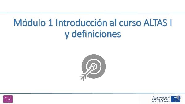 Introducción a la Unidad 1 Introducción al curso ALTAS I y definiciones