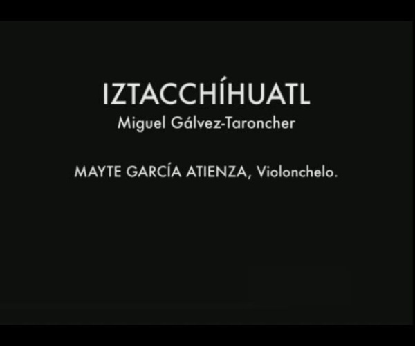(Audio) Iztacchuatl, M. Gálvez-Taroncher / Mayte García Atienza